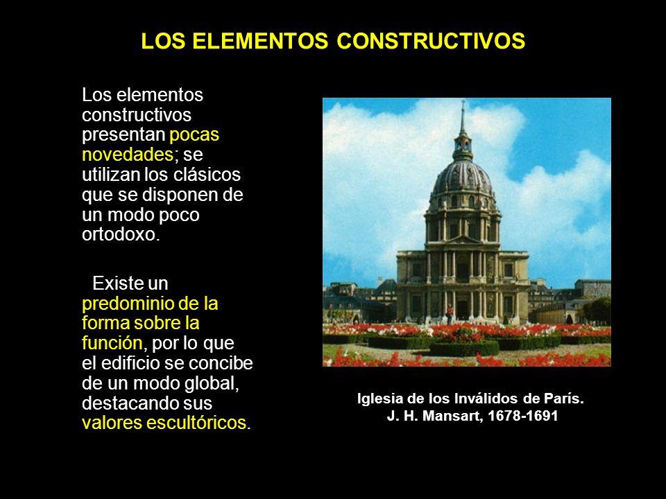 LOS ELEMENTOS CONSTRUCTIVOS Los elementos constructivos presentan pocas novedades; se utilizan los clásicos que se disponen de un modo poco ortodoxo.
