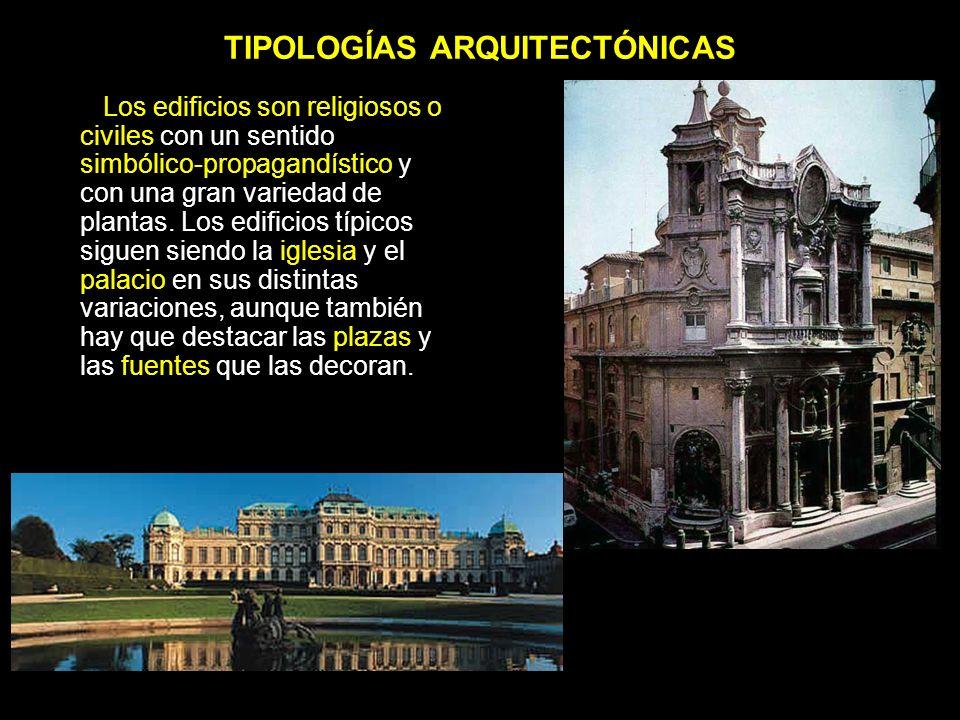 TIPOLOGÍAS ARQUITECTÓNICAS Los edificios son religiosos o civiles con un sentido simbólico-propagandístico y con una gran variedad de plantas. Los edi