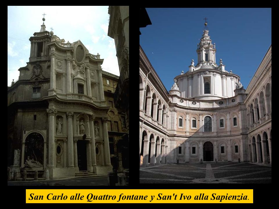 San Carlo alle Quattro fontane y San't Ivo alla Sapienzia.