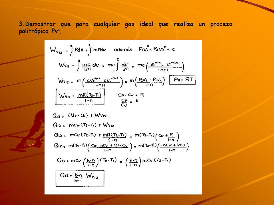 3.Demostrar que para cualquier gas ideal que realiza un proceso politrópico Pv n,