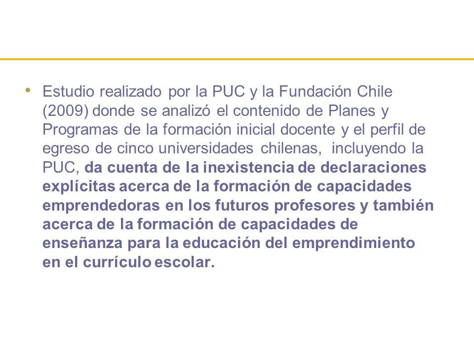 Estudio realizado por la PUC y la Fundación Chile (2009) donde se analizó el contenido de Planes y Programas de la formación inicial docente y el perf