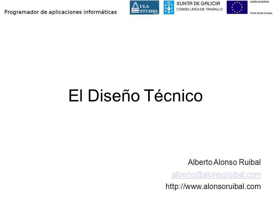 El Diseño Técnico Alberto Alonso Ruibal alberto@alonsoruibal.com http://www.alonsoruibal.com