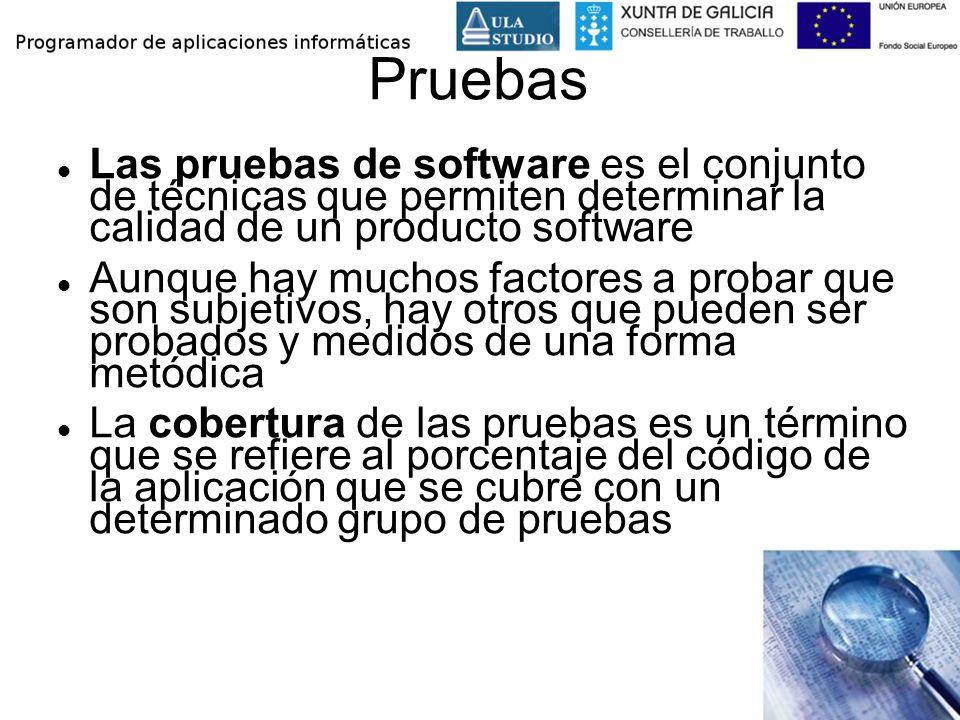 Pruebas Las pruebas de software es el conjunto de técnicas que permiten determinar la calidad de un producto software Aunque hay muchos factores a pro