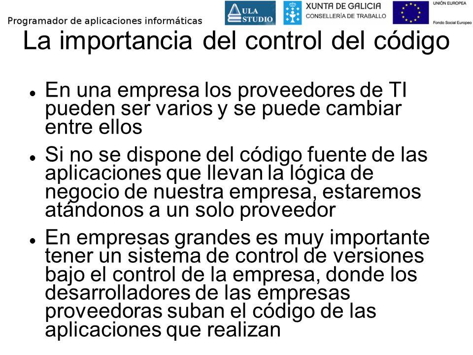 La importancia del control del código En una empresa los proveedores de TI pueden ser varios y se puede cambiar entre ellos Si no se dispone del códig