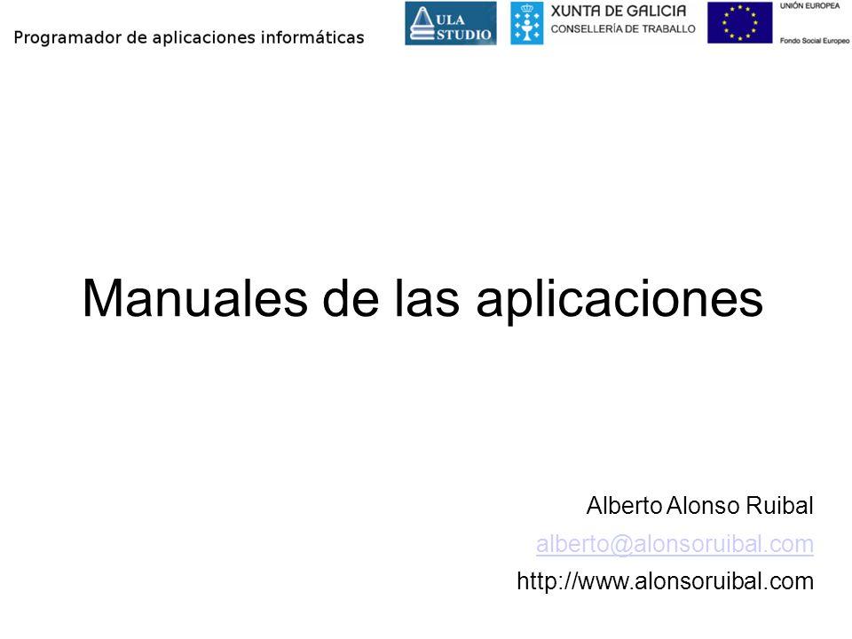 Manuales de las aplicaciones Alberto Alonso Ruibal alberto@alonsoruibal.com http://www.alonsoruibal.com