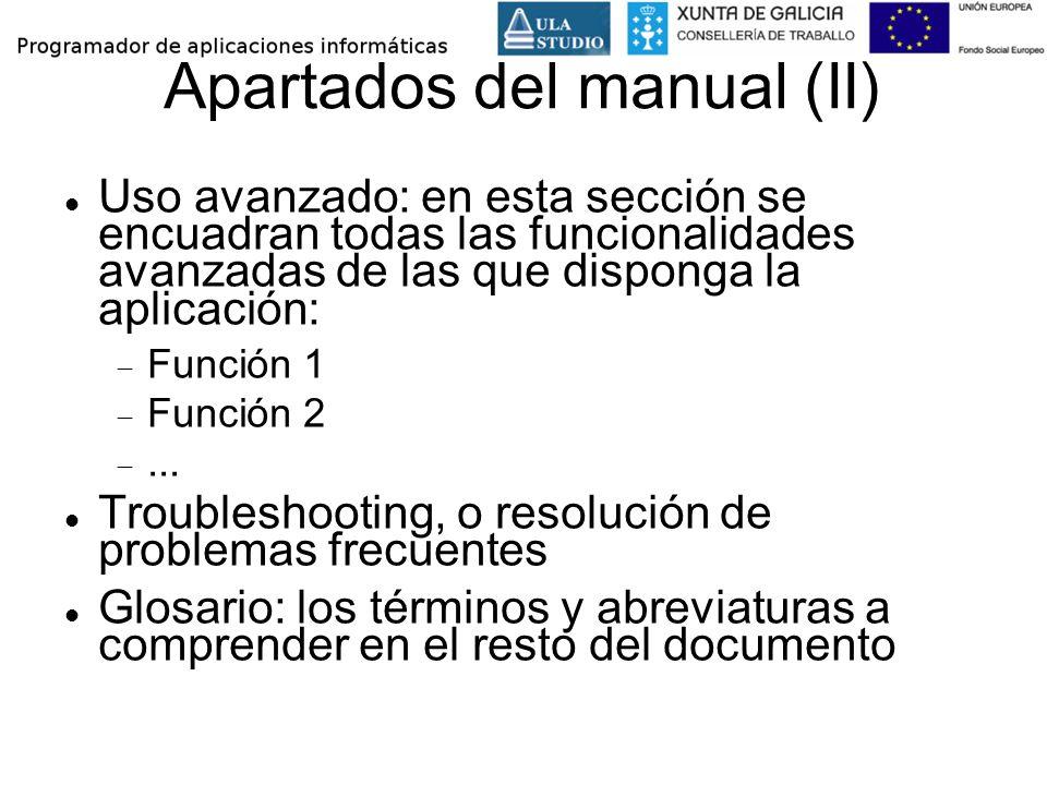 Apartados del manual (II) Uso avanzado: en esta sección se encuadran todas las funcionalidades avanzadas de las que disponga la aplicación: Función 1