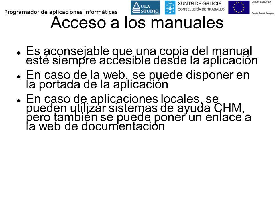 Acceso a los manuales Es aconsejable que una copia del manual esté siempre accesible desde la aplicación En caso de la web, se puede disponer en la po