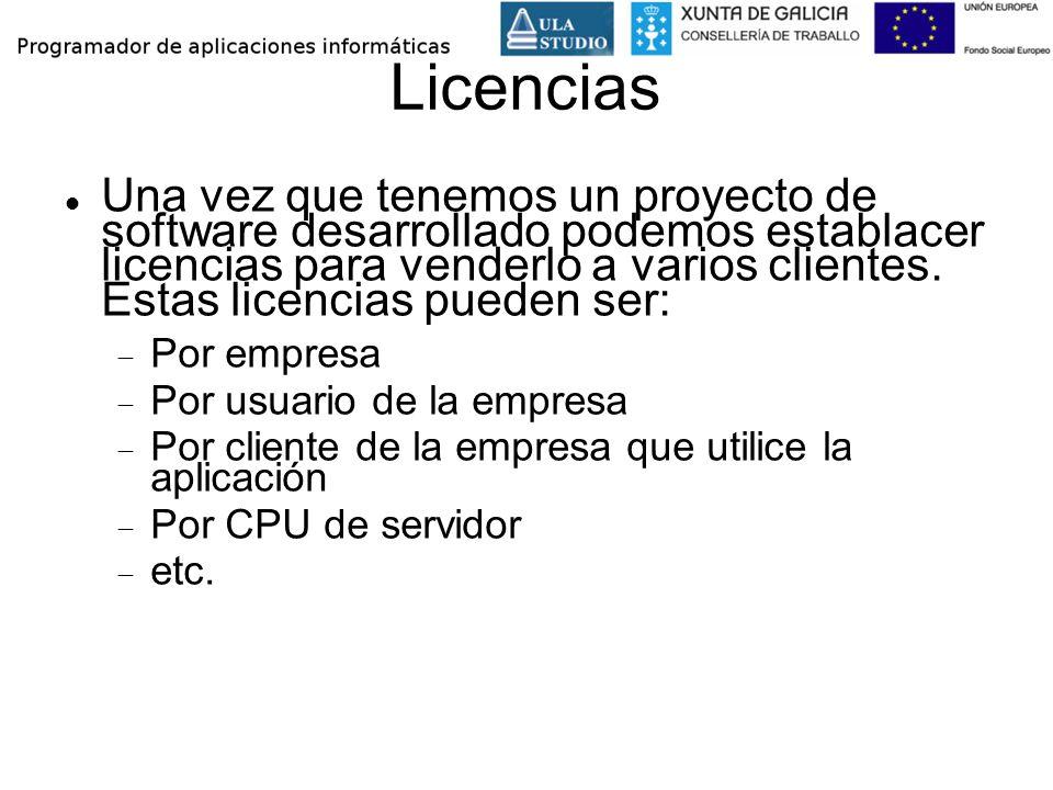 Licencias Una vez que tenemos un proyecto de software desarrollado podemos establacer licencias para venderlo a varios clientes. Estas licencias puede