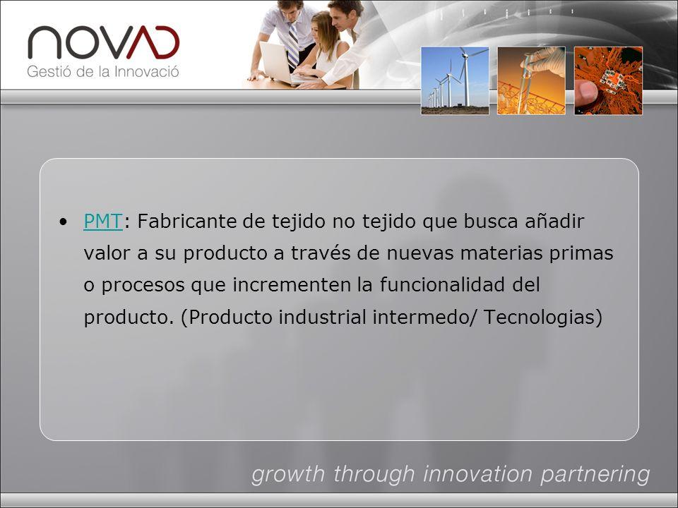 PMT: Fabricante de tejido no tejido que busca añadir valor a su producto a través de nuevas materias primas o procesos que incrementen la funcionalidad del producto.