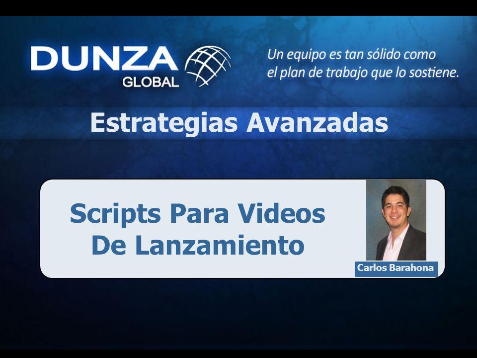 Scripts Para Videos De Lanzamiento Estrategias Avanzadas Carlos Barahona