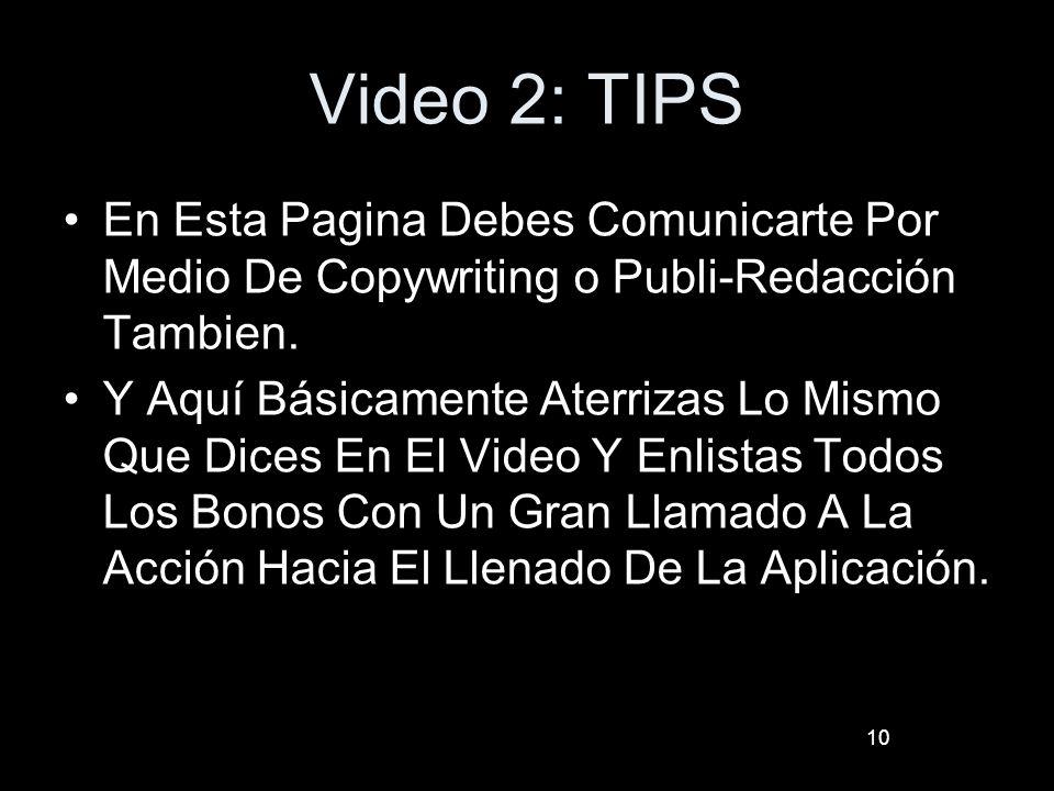 Video 2: TIPS En Esta Pagina Debes Comunicarte Por Medio De Copywriting o Publi-Redacción Tambien. Y Aquí Básicamente Aterrizas Lo Mismo Que Dices En