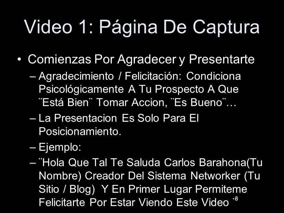 Video 1: Página De Captura Comienzas Por Agradecer y Presentarte –Agradecimiento / Felicitación: Condiciona Psicológicamente A Tu Prospecto A Que ¨Est