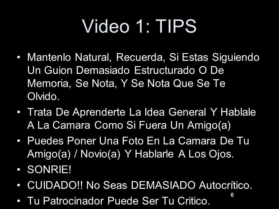 Video 1: TIPS Mantenlo Natural, Recuerda, Si Estas Siguiendo Un Guion Demasiado Estructurado O De Memoria, Se Nota, Y Se Nota Que Se Te Olvido.