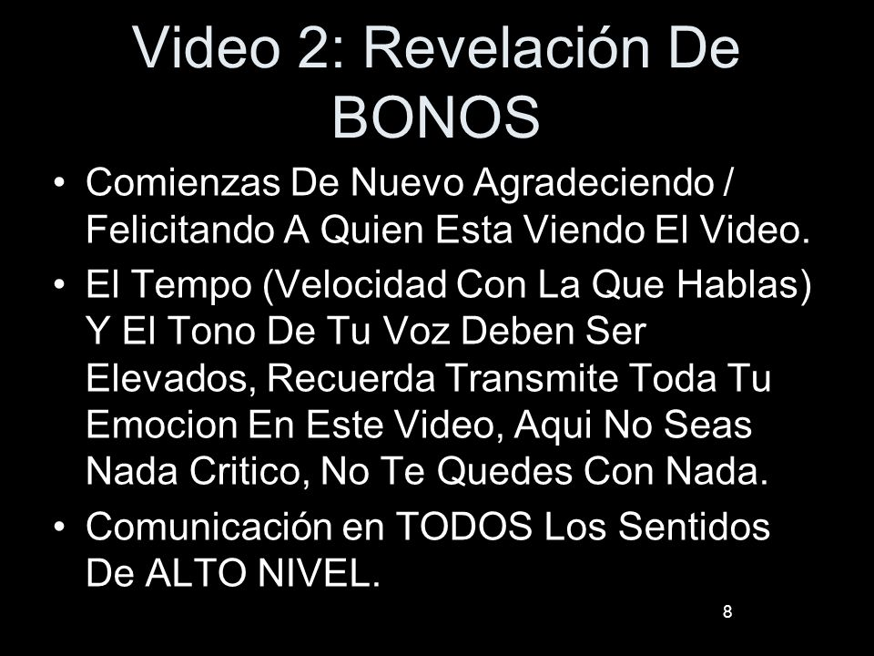 Video 2: Revelación De BONOS Comienzas De Nuevo Agradeciendo / Felicitando A Quien Esta Viendo El Video. El Tempo (Velocidad Con La Que Hablas) Y El T
