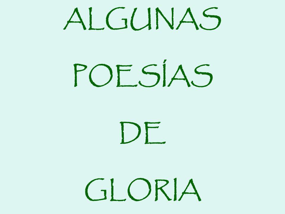 ALGUNAS POESÍAS DE GLORIA