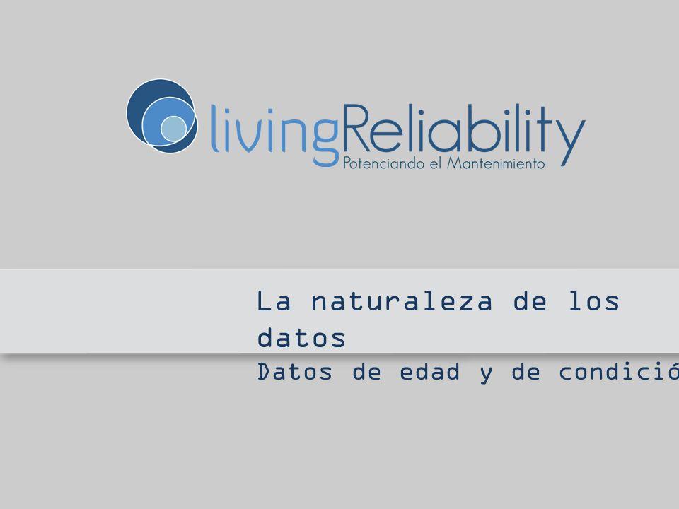La naturaleza de los datos Datos de edad y de condición