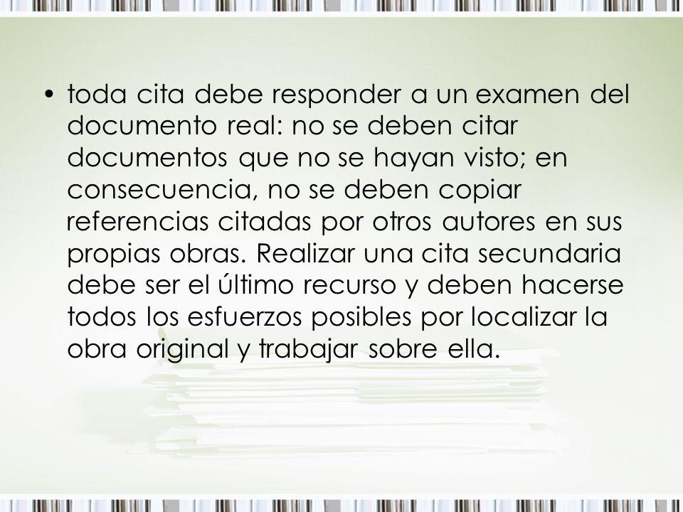 toda cita debe responder a un examen del documento real: no se deben citar documentos que no se hayan visto; en consecuencia, no se deben copiar refer