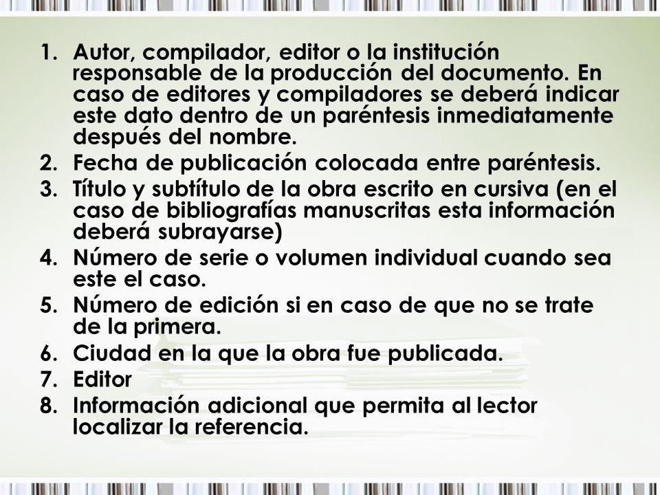 1.Autor, compilador, editor o la institución responsable de la producción del documento. En caso de editores y compiladores se deberá indicar este dat