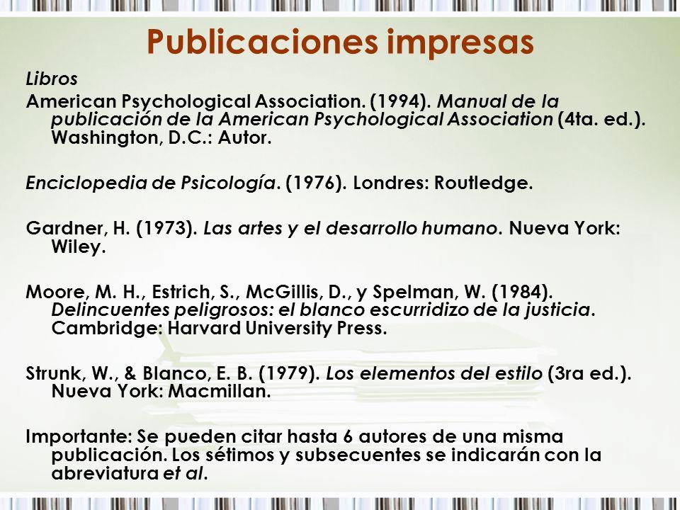 Publicaciones impresas Libros American Psychological Association. (1994). Manual de la publicación de la American Psychological Association (4ta. ed.)