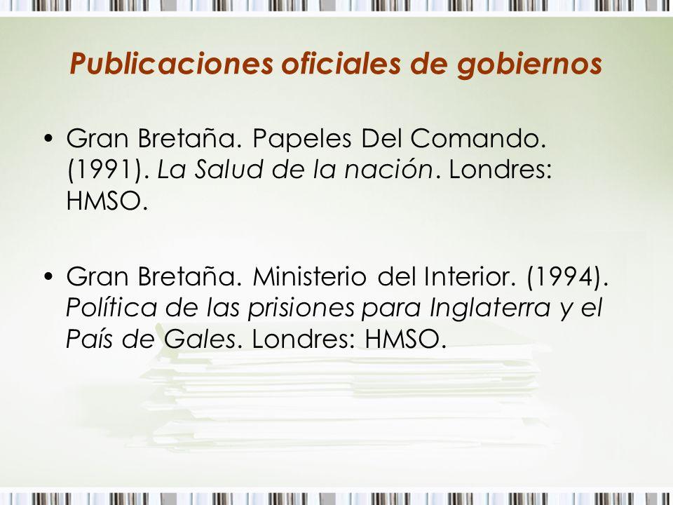 Publicaciones oficiales de gobiernos Gran Bretaña. Papeles Del Comando. (1991). La Salud de la nación. Londres: HMSO. Gran Bretaña. Ministerio del Int