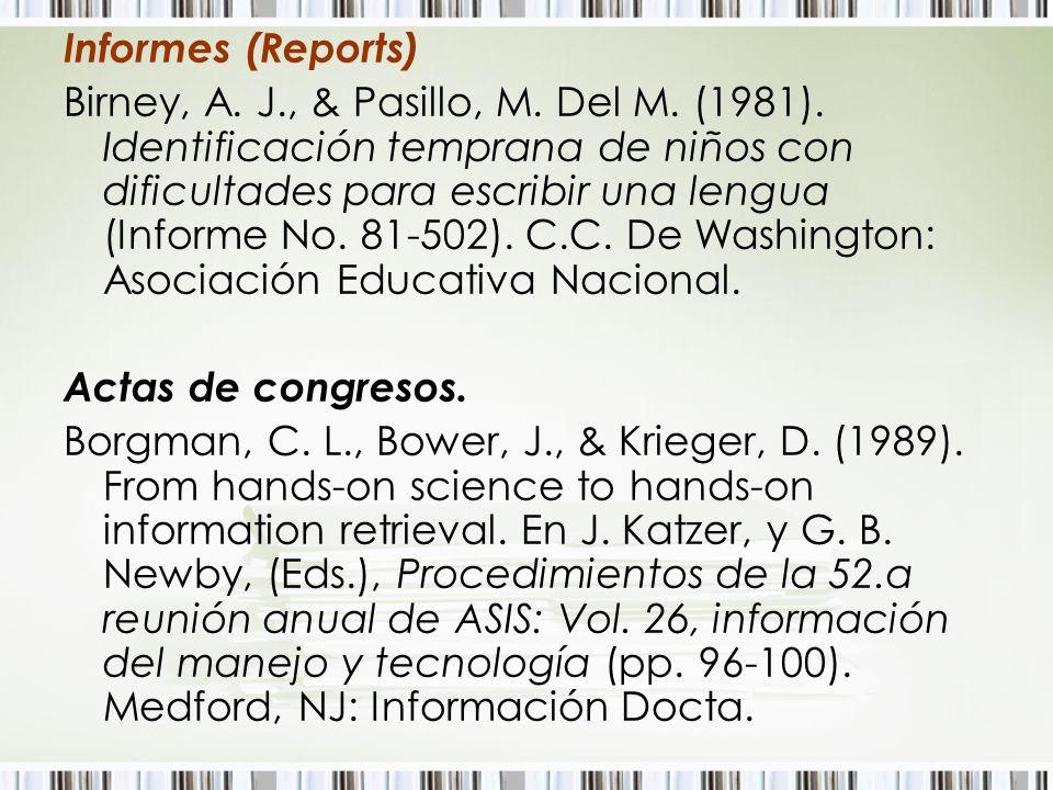 Informes (Reports) Birney, A. J., & Pasillo, M. Del M. (1981). Identificación temprana de niños con dificultades para escribir una lengua (Informe No.