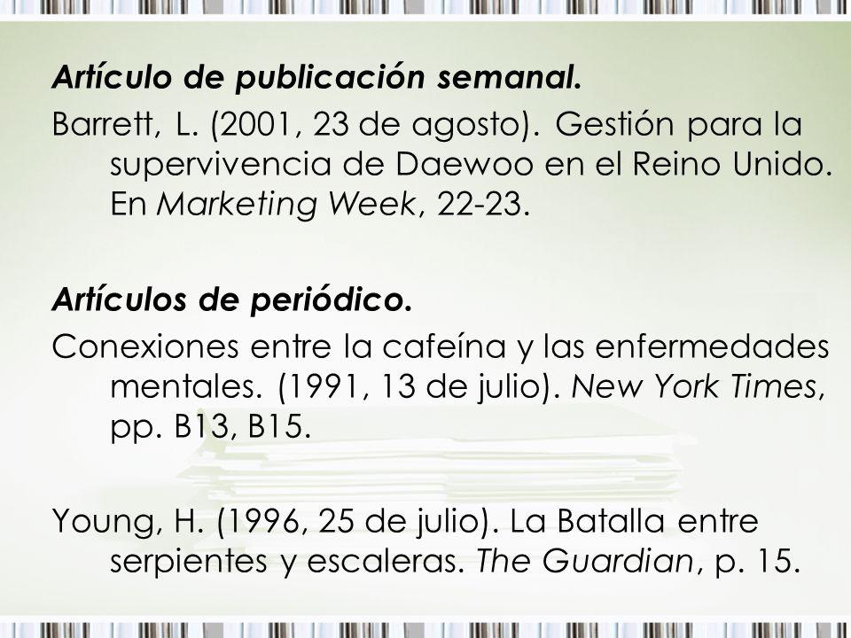 Artículo de publicación semanal. Barrett, L. (2001, 23 de agosto). Gestión para la supervivencia de Daewoo en el Reino Unido. En Marketing Week, 22-23