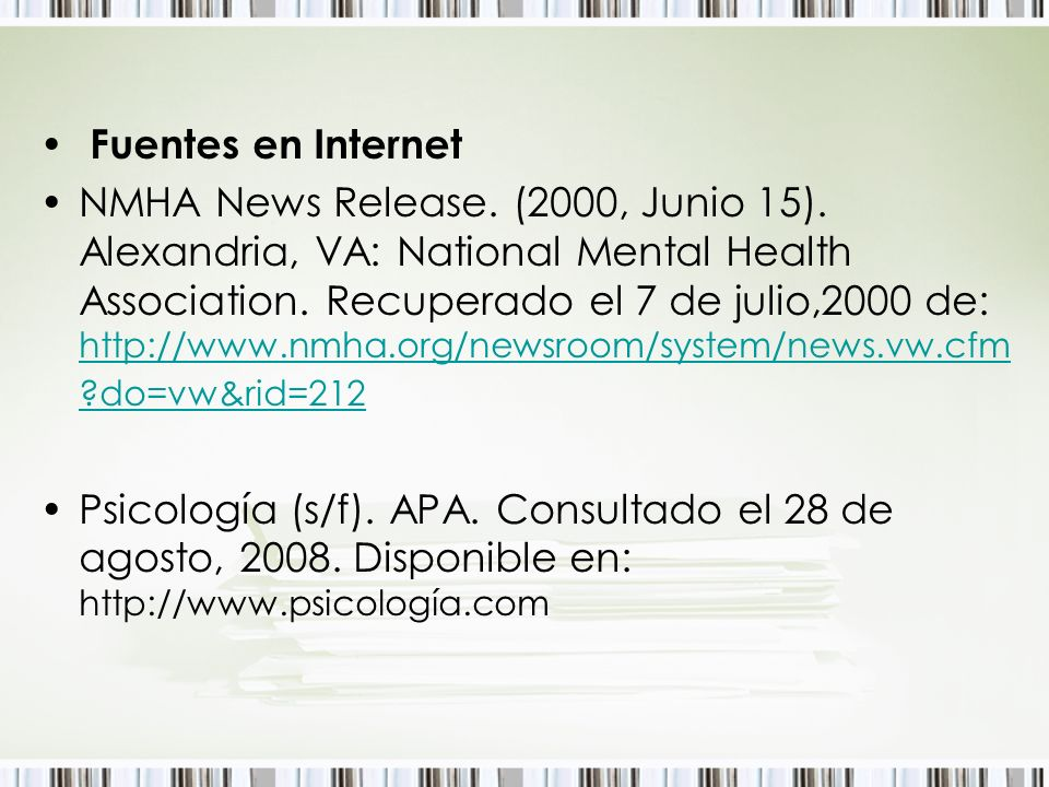 Fuentes en Internet NMHA News Release. (2000, Junio 15). Alexandria, VA: National Mental Health Association. Recuperado el 7 de julio,2000 de: http://