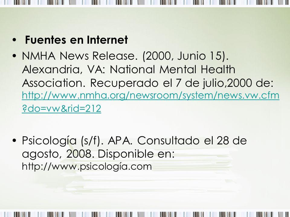 Fuentes en Internet NMHA News Release. (2000, Junio 15). Alexandria, VA: National Mental Health Association. Recuperado el 7 de julio,2000 de: http://