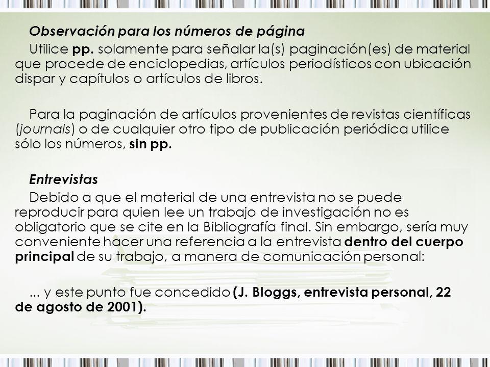 Observación para los números de página Utilice pp. solamente para señalar la(s) paginación(es) de material que procede de enciclopedias, artículos per
