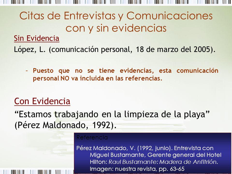 Citas de Entrevistas y Comunicaciones con y sin evidencias Sin Evidencia López, L. (comunicación personal, 18 de marzo del 2005). –Puesto que no se ti