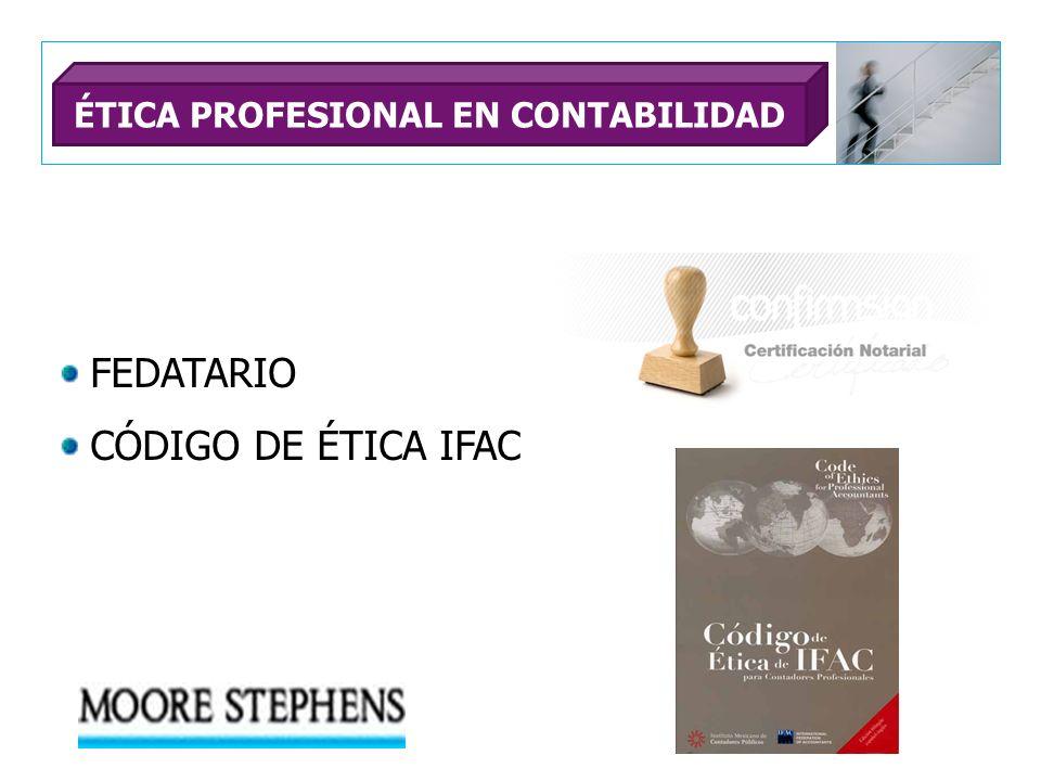 FEDATARIO CÓDIGO DE ÉTICA IFAC ÉTICA PROFESIONAL EN CONTABILIDAD