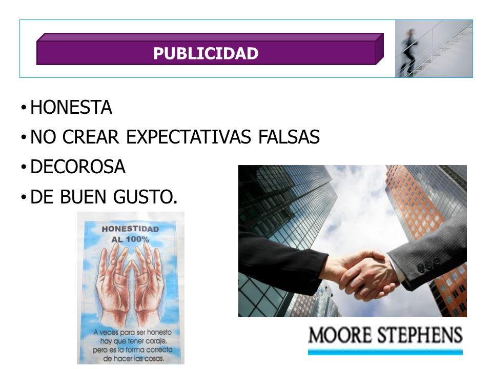 HONESTA NO CREAR EXPECTATIVAS FALSAS DECOROSA DE BUEN GUSTO. PUBLICIDAD