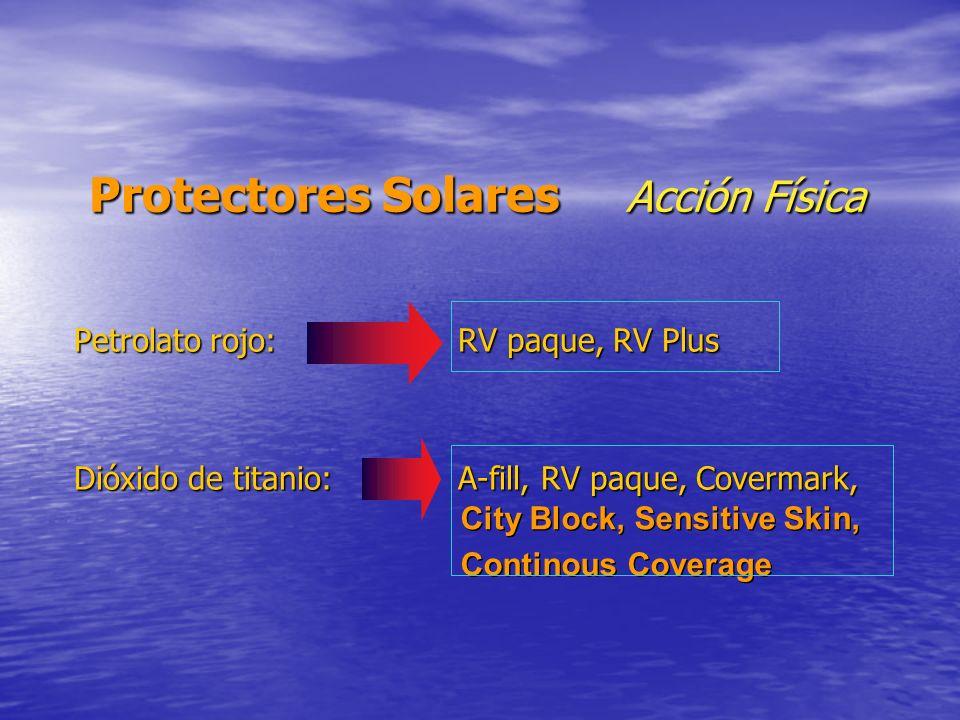 Protectores Solares Acción Física Petrolato rojo: RV paque, RV Plus Dióxido de titanio: A-fill, RV paque, Covermark, City Block, Sensitive Skin, Conti