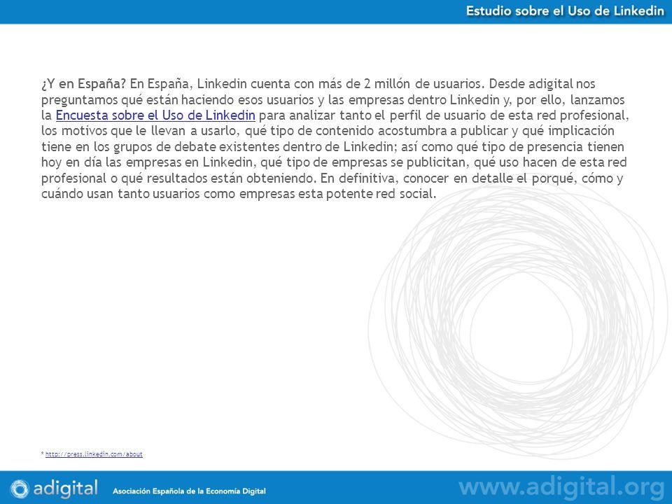 ¿Y en España. En España, Linkedin cuenta con más de 2 millón de usuarios.