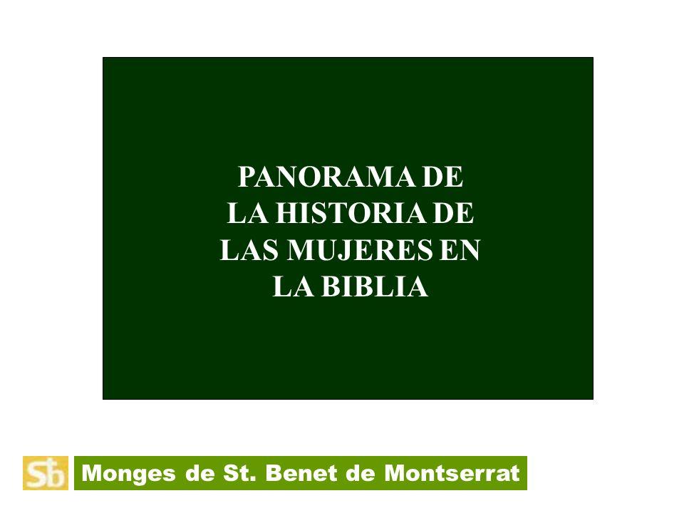PANORAMA DE LA HISTORIA DE LAS MUJERES EN LA BIBLIA Monges de St. Benet de Montserrat
