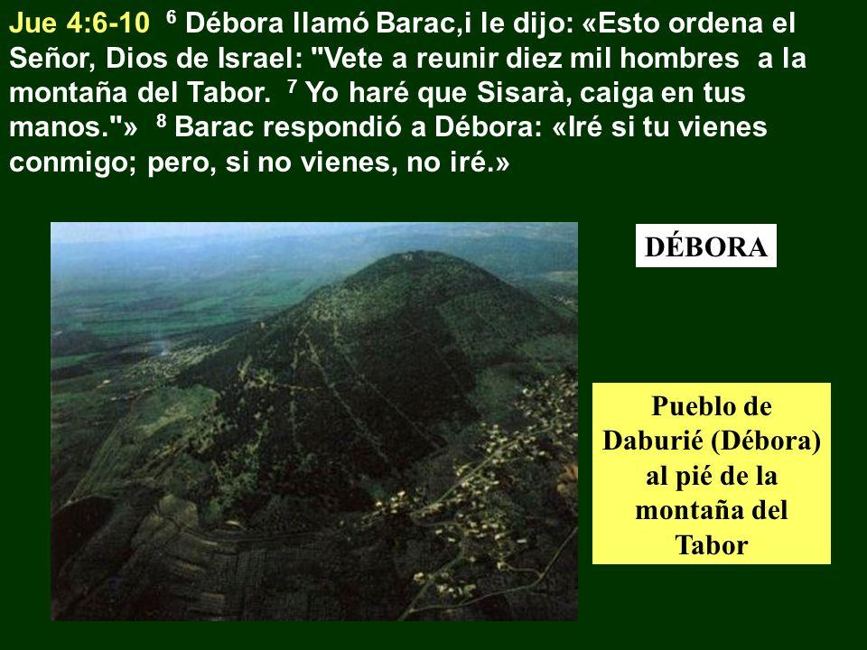 Jue 4:6-10 6 Débora llamó Barac,i le dijo: «Esto ordena el Señor, Dios de Israel: