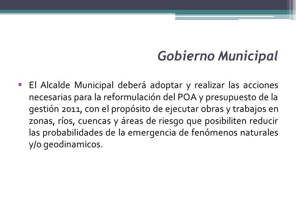 Gobierno Municipal El Alcalde Municipal deberá adoptar y realizar las acciones necesarias para la reformulación del POA y presupuesto de la gestión 20