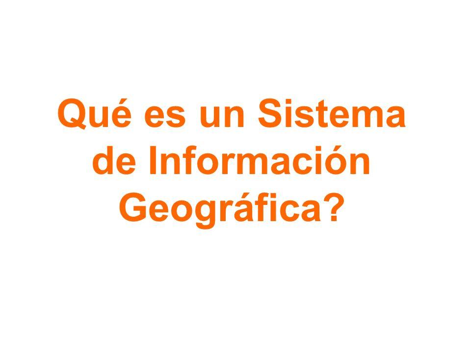 Qué es un Sistema de Información Geográfica?
