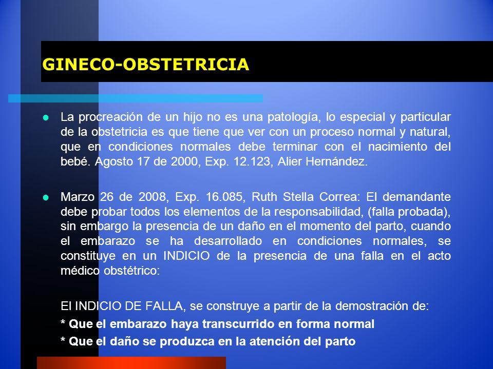 GINECO-OBSTETRICIA La procreación de un hijo no es una patología, lo especial y particular de la obstetricia es que tiene que ver con un proceso norma