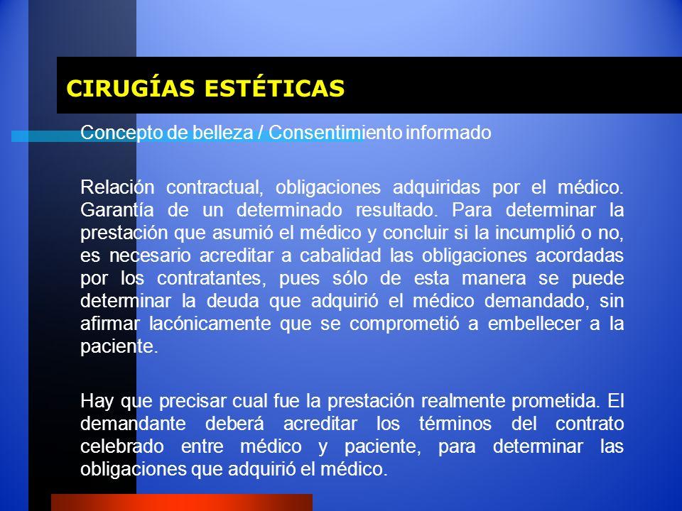 CIRUGÍAS ESTÉTICAS CIRUGÍAS ESTÉTICAS Concepto de belleza / Consentimiento informado Relación contractual, obligaciones adquiridas por el médico. Gara