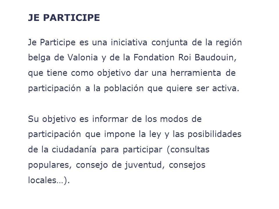 Je Participe es una iniciativa conjunta de la región belga de Valonia y de la Fondation Roi Baudouin, que tiene como objetivo dar una herramienta de participación a la población que quiere ser activa.