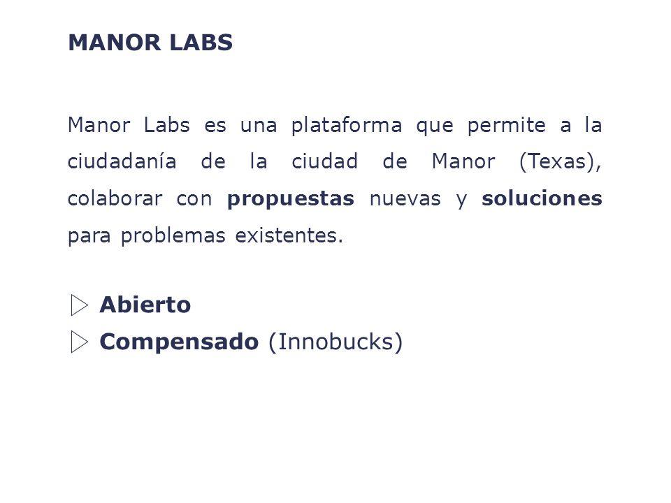 Manor Labs es una plataforma que permite a la ciudadanía de la ciudad de Manor (Texas), colaborar con propuestas nuevas y soluciones para problemas existentes.