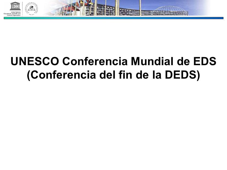 UNESCO Conferencia Mundial de EDS (Conferencia del fin de la DEDS)