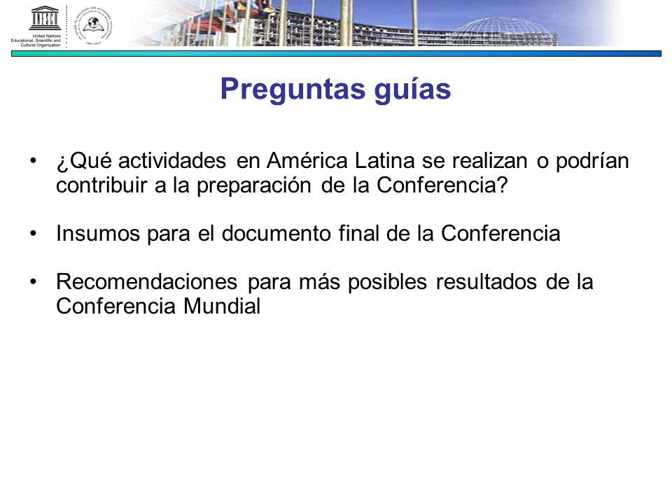Preguntas guías ¿Qué actividades en América Latina se realizan o podrían contribuir a la preparación de la Conferencia? Insumos para el documento fina
