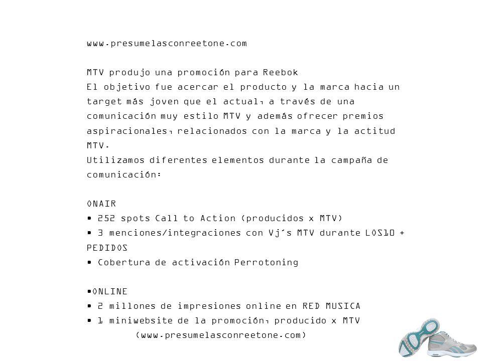 www.presumelasconreetone.com MTV produjo una promoción para Reebok El objetivo fue acercar el producto y la marca hacia un target más joven que el act