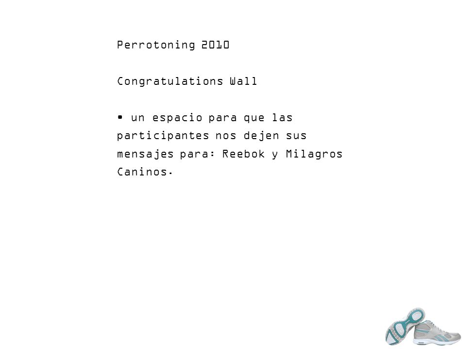 Perrotoning 2010 Congratulations Wall un espacio para que las participantes nos dejen sus mensajes para: Reebok y Milagros Caninos.