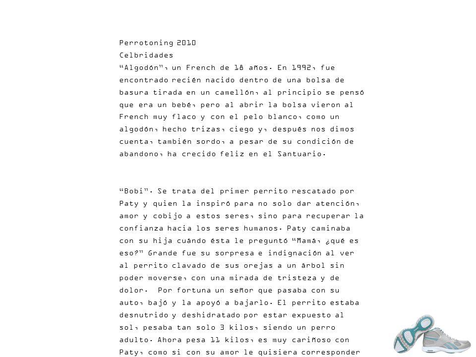 Perrotoning 2010 Celbridades Algodón, un French de 18 años. En 1992, fue encontrado recién nacido dentro de una bolsa de basura tirada en un camellón,