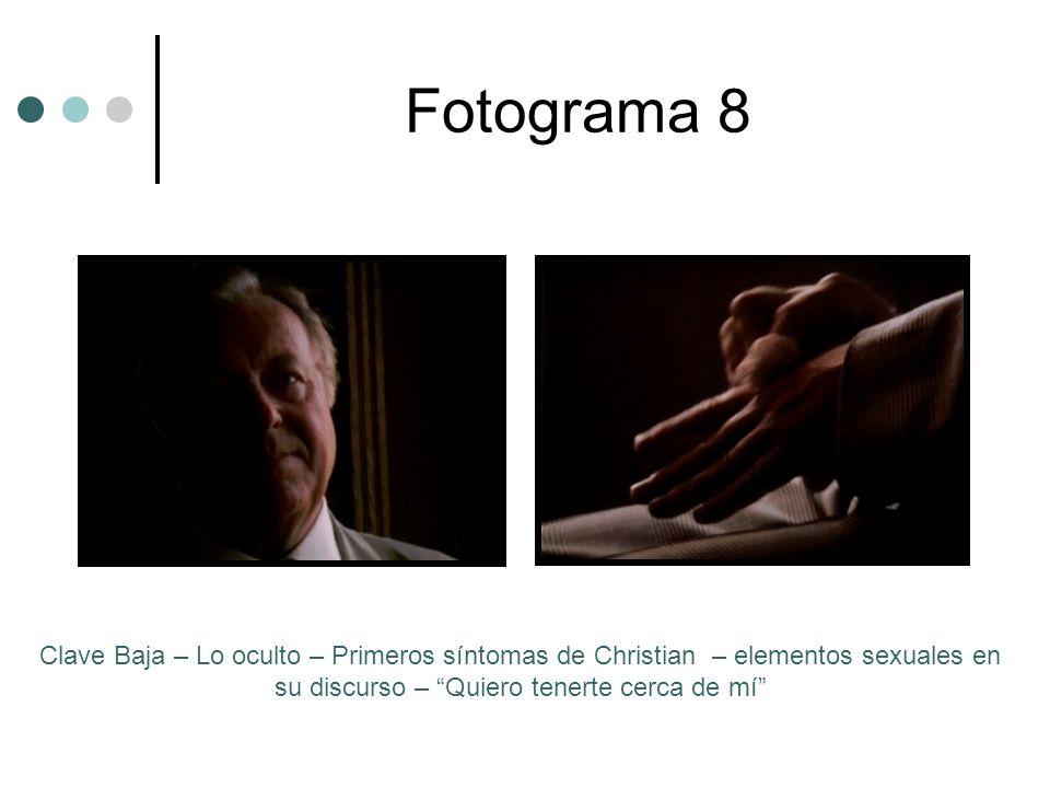 Fotograma 8 Clave Baja – Lo oculto – Primeros síntomas de Christian – elementos sexuales en su discurso – Quiero tenerte cerca de mí
