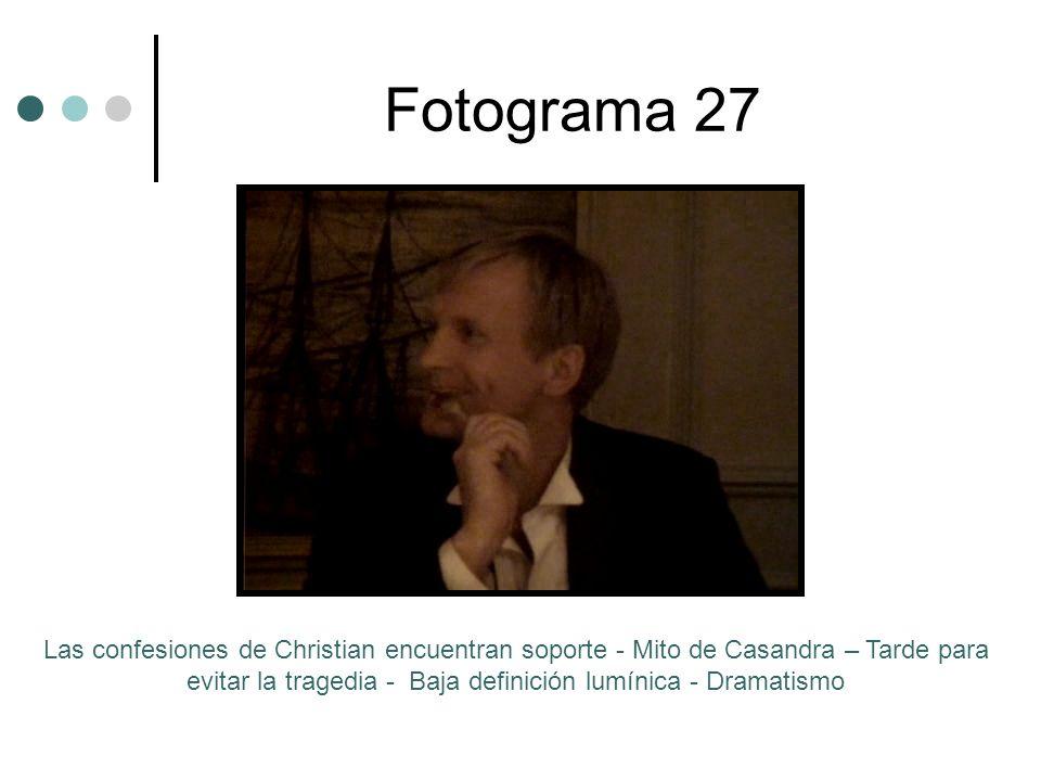Fotograma 27 Las confesiones de Christian encuentran soporte - Mito de Casandra – Tarde para evitar la tragedia - Baja definición lumínica - Dramatism