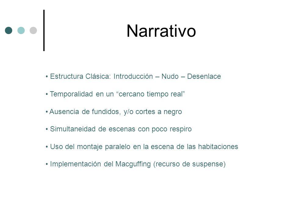Narrativo Estructura Clásica: Introducción – Nudo – Desenlace Temporalidad en un cercano tiempo real Ausencia de fundidos, y/o cortes a negro Simultan